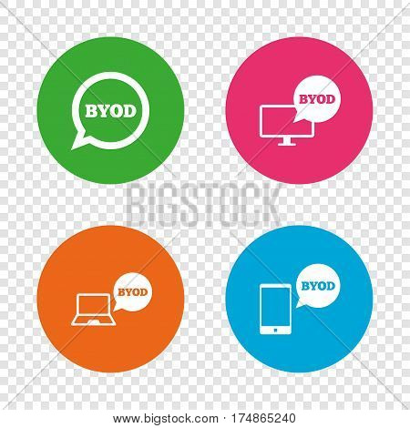 BYOD icons. Notebook and smartphone signs. Speech bubble symbol. Round buttons on transparent background. Vector