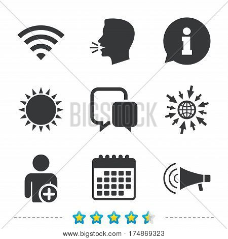 Wifi and chat bubbles icons. Add user and megaphone loudspeaker symbols. Communication signs. Information, go to web and calendar icons. Sun and loud speak symbol. Vector