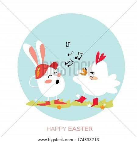 Cute Chick and Bunny singing. Chicken - little farm animal. Funny Bunny. Happy Easter Greeting card. Space for text. Vector illustration.