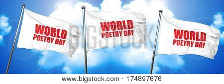 world poetry day, 3D rendering, triple flags