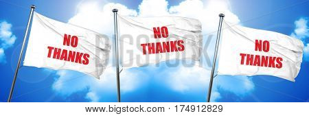 no thanks sign, 3D rendering, triple flags