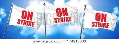 on strike, 3D rendering, triple flags