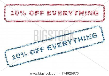 10 Percent Off Everything text textile seal stamp watermarks. Blue red fabric vectorized texture. Vector tag inside rounded rectangular banner. Rubber emblem with fiber textile structure.