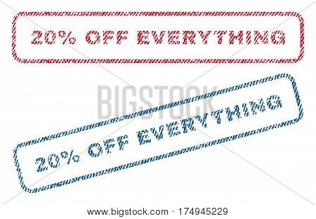 20 Percent Off Everything text textile seal stamp watermarks. Blue red fabric vectorized texture. Vector tag inside rounded rectangular banner. Rubber emblem with fiber textile structure.