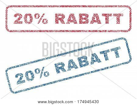 20 Percent Rabatt text textile seal stamp watermarks. Blue red fabric vectorized texture. Vector caption inside rounded rectangular banner. Rubber sign with fiber textile structure.