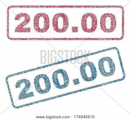 200.00 text textile seal stamp watermarks. Blue red fabric vectorized texture. Vector tag inside rounded rectangular banner. Rubber sticker with fiber textile structure.