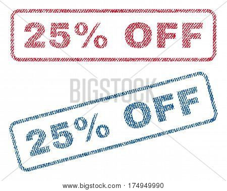 25 Percent Off text textile seal stamp watermarks. Blue red fabric vectorized texture. Vector caption inside rounded rectangular banner. Rubber sticker with fiber textile structure.