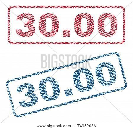 30.00 text textile seal stamp watermarks. Blue red fabric vectorized texture. Vector tag inside rounded rectangular shape. Rubber sign with fiber textile structure.