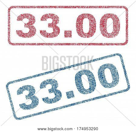 33.00 text textile seal stamp watermarks. Blue red fabric vectorized texture. Vector caption inside rounded rectangular banner. Rubber sign with fiber textile structure.