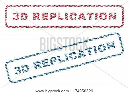 3D Replication text textile seal stamp watermarks. Blue red fabric vectorized texture. Vector caption inside rounded rectangular shape. Rubber sticker with fiber textile structure.