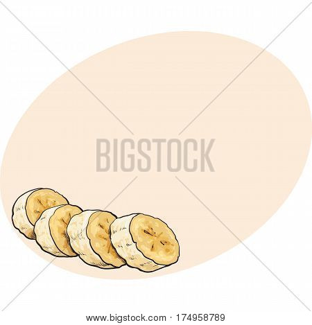 Sliced, chopped unpeeled ripe banana, sketch style vector illustration isolated on white background with place for text. Realistic hand drawing of banana chopped into pieces