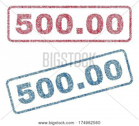500.00 text textile seal stamp watermarks. Blue red fabric vectorized texture. Vector caption inside rounded rectangular shape. Rubber sign with fiber textile structure.