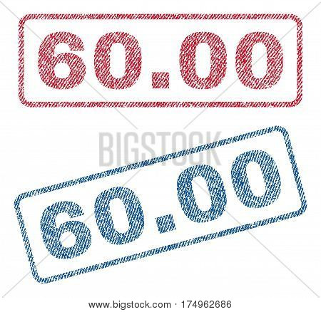 60.00 text textile seal stamp watermarks. Blue red fabric vectorized texture. Vector caption inside rounded rectangular banner. Rubber sign with fiber textile structure.
