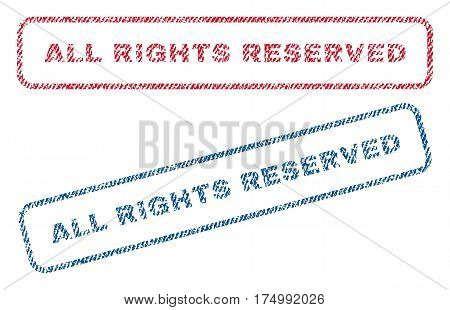 All Rights Reserved text textile seal stamp watermarks. Blue, red fabric vectorized texture. Vector caption inside rounded rectangular shape. Rubber sticker with fiber textile structure.