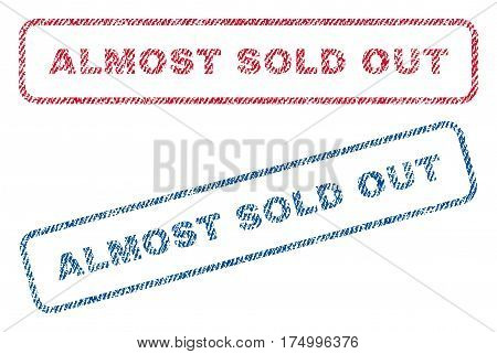 Almost Sold Out text textile seal stamp watermarks. Blue, red fabric vectorized texture. Vector tag inside rounded rectangular banner. Rubber sign with fiber textile structure.