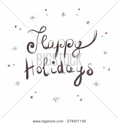 Vector Happy Holidays Handwritten Lettering, Modern Calligraphy