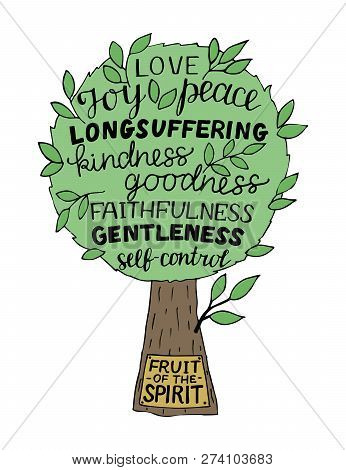 Hand Lettering The Fruit Of The Spirit Is Joy, Love, Peace, Longsuffering, Kindness, Goodness, Faith