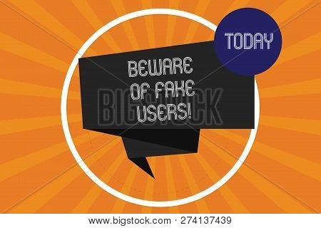 Word writing text Beware Of Fake Users. Business concept for Be aware of safety and danger in online communications Folded 3D Ribbon Strip inside Circle Loop on Halftone Sunburst photo. poster