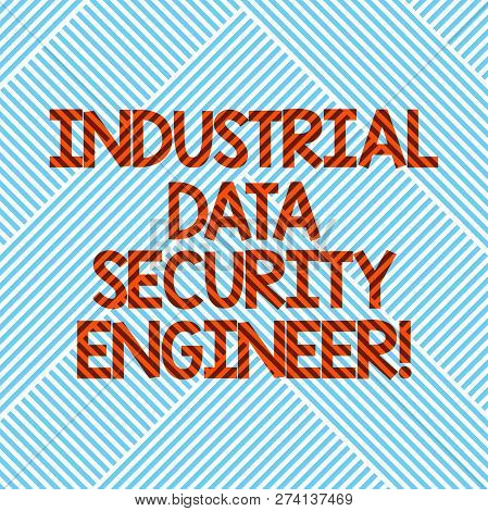 Handwriting Text Industrial Data Security Engineer. Concept Meaning Technology Network System Engine