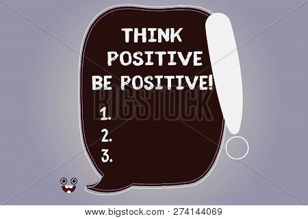 Word Writing Text Think Positive Be Positive. Business Concept For Always Have Motivation Attitude P