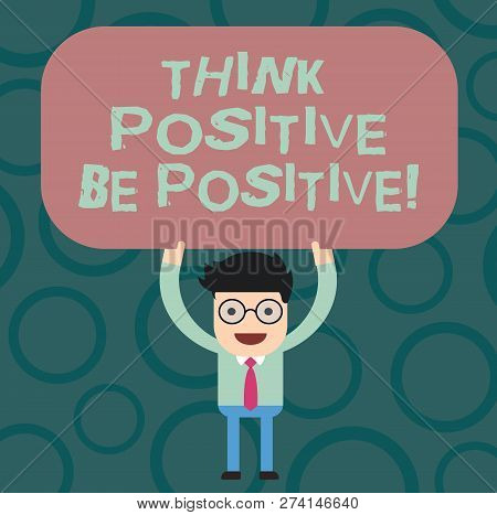 Text Sign Showing Think Positive Be Positive. Conceptual Photo Always Have Motivation Attitude Posit