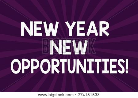 Writing Note Showing New Year New Opportunities. Business Photo Showcasing Fresh Start Motivation In