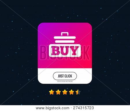 Buy Sign Icon. Online Buying Cart Button. Web Or Internet Icon Design. Rating Stars. Just Click Butt
