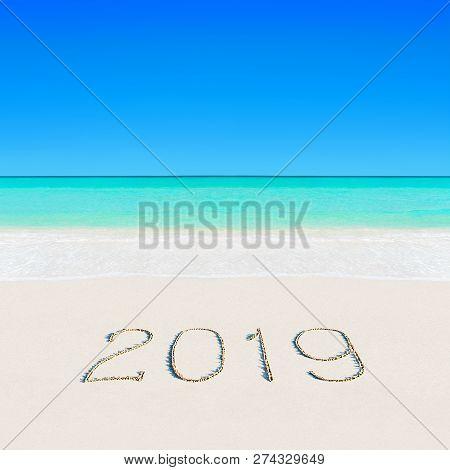 Happy New Year 2019 Caption On Sandy Ocean Tropical Summer Beach Against Blue Sky