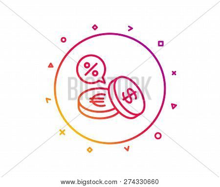 Coins Money Line Icon. Banking Currency Sign. Euro And Dollar Cash Symbols. Cashback Service. Gradie