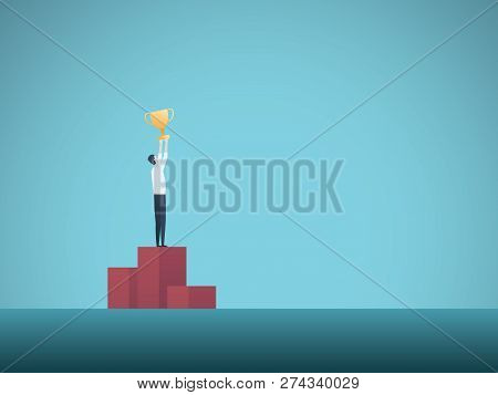 Business Winner Vector Concept With Businessman On Top Podium Finish Holding Golden Trophy. Symbol O