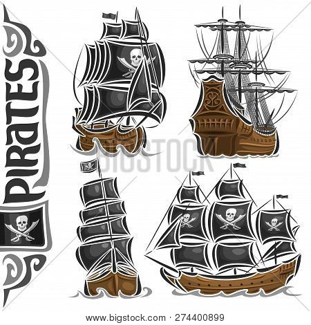 Vector Set Of Variety Pirate Ships, Collection Of Isolated Vintage Marine Transports, Cut Out Design
