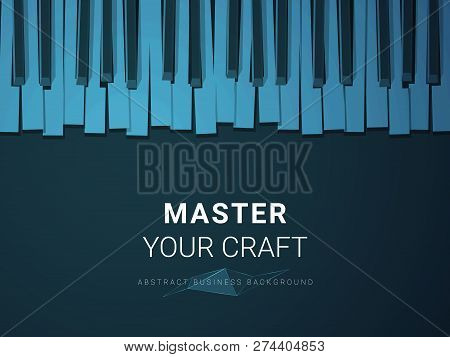 Abstract Modern Business Background Vector Depicting Mastery Of A Craft In Shape Of A Stylized Piano