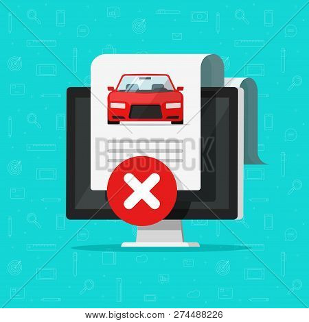 Car Bad History Check Or Report Document Disapproved On Computer, Failed Vehicle Electronic Diagnost