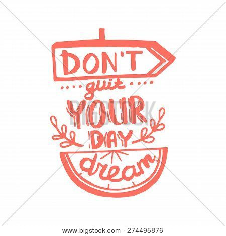 Dont Quit Your Day Dream Handwriting Monogram Calligraphy. Phrase Graphic Desing. Black And White En