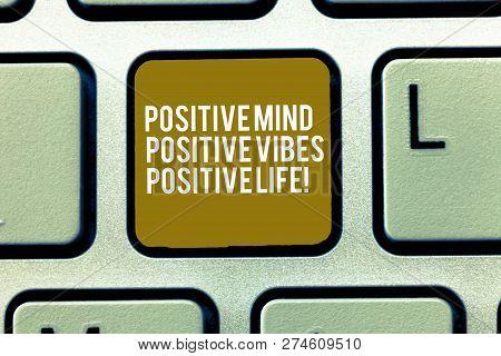 Text Sign Showing Positive Mind Positive Vibes Positive Life. Conceptual Photo Motivation Inspiratio