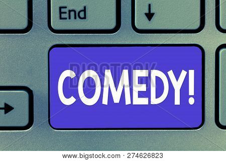Writing note showing Comedy. Business photo showcasing Professional entertainment Jokes Sketches Make audience laugh Humour poster