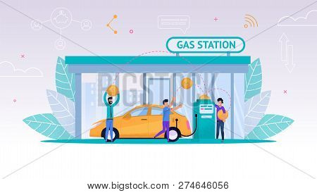 Vector Illustration Refueling Car On Gas Station. Man Fills His Car With Fuel For Long Journey. Paym