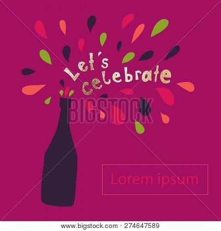 Let Us Celebrate Vector Illustration. Lets Celebrate Lettering And Champagne Bottle With Colorful Dr