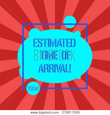 Handwriting text writing Estimated Time Of Arrival. Concept meaning Hours at which a flight is supposed to arrive Asymmetrical Blank Oval photo Abstract Shape inside a Square Outline. poster