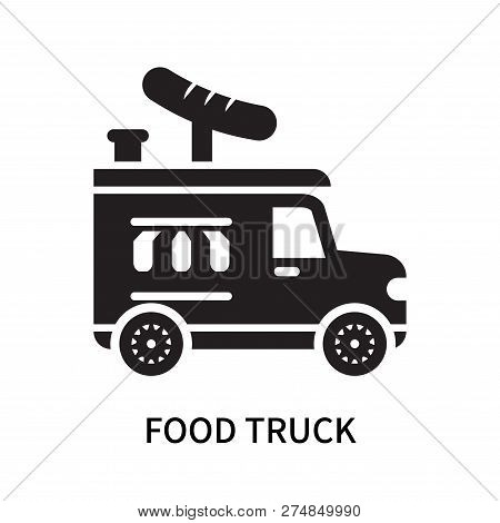 Food Truck Icon Isolated On White Background. Food Truck Icon Simple Sign. Food Truck Icon Trendy An