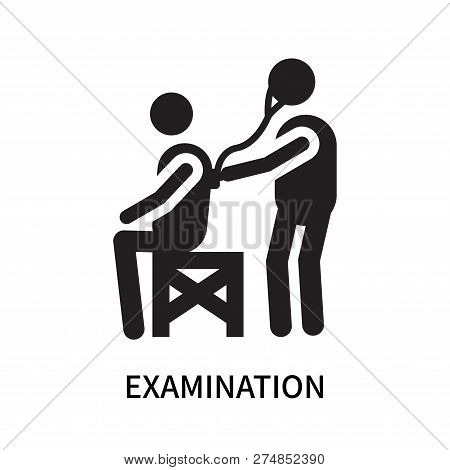 Examination Icon Isolated On White Background. Examination Icon Simple Sign. Examination Icon Trendy