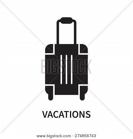 Vacations Icon Isolated On White Background. Vacations Icon Simple Sign. Vacations Icon Trendy And M