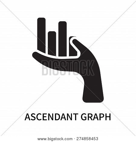 Ascendant Graph Icon Isolated On White Background. Ascendant Graph Icon Simple Sign. Ascendant Graph