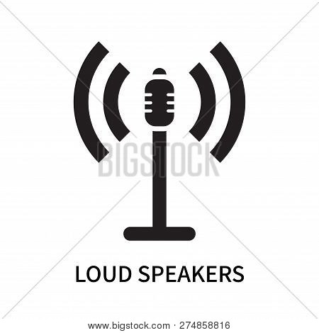 Loud Speakers Icon Isolated On White Background. Loud Speakers Icon Simple Sign. Loud Speakers Icon