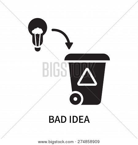 Bad Idea Icon Isolated On White Background. Bad Idea Icon Simple Sign. Bad Idea Icon Trendy And Mode