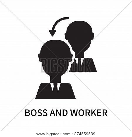 Boss And Worker Icon Isolated On White Background. Boss And Worker Icon Simple Sign. Boss And Worker