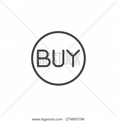 Buy Button Outline Icon. Linear Style Sign For Mobile Concept And Web Design. Buy Circle Label Simpl