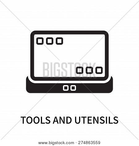 Tools And Utensils Icon Isolated On White Background. Tools And Utensils Icon Simple Sign. Tools And