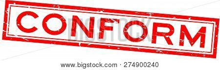 poster of Grunge red conform word square rubber seal stamp on white background