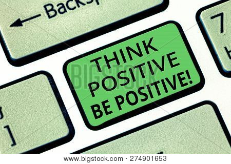 Handwriting Text Think Positive Be Positive. Concept Meaning Always Have Motivation Attitude Positiv